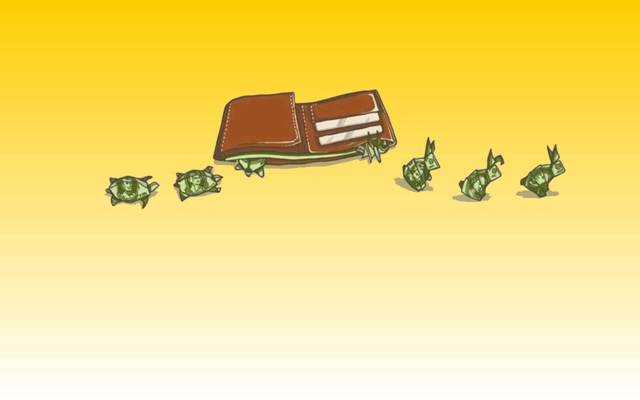 Dinheiro entra como uma tartaruga e sai como um coelho
