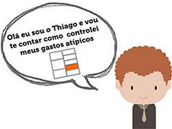 Olá, eu sou o Thiago e vou te contar como controlei meus gastos atípicos